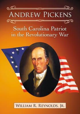 Andrew Pickens By Reynolds, William R., Jr.